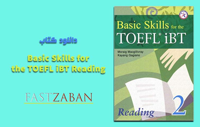 دانلود کتاب Basic Skills for the TOEFL iBT 2 Reading