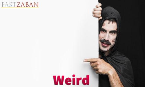 آموزش لغات کتاب ۵۰۴ واژه تصویری - واژه Weird