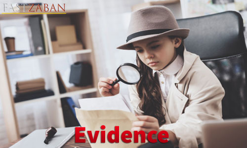 آموزش لغات کتاب ۵۰۴ واژه تصویری - واژه Evidence