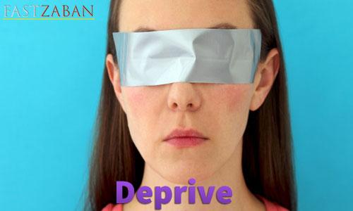 لغت Deprive