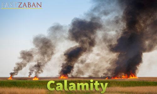 آموزش لغات کتاب ۵۰۴ واژه تصویری - لغت Calamity
