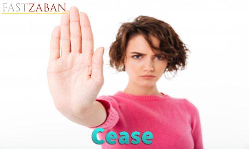 آموزش لغات کتاب ۵۰۴ واژه تصویری - لغت Cease