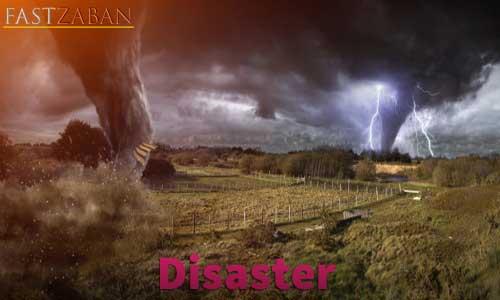 آموزش لغات کتاب ۵۰۴ واژه تصویری - لغت Disaster