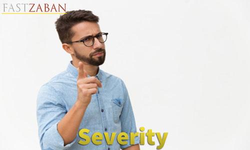 آموزش لغات کتاب ۵۰۴ واژه تصویری - لغت Severity