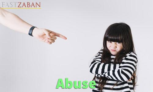 آموزش لغات کتاب ۵۰۴ واژه تصویری - لغت Abuse