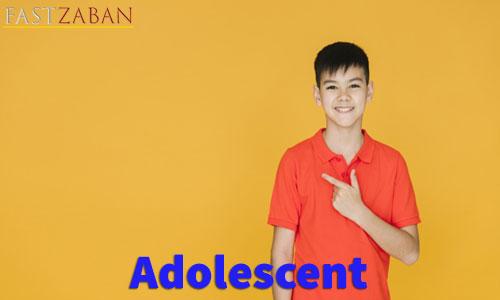 آموزش لغات کتاب ۵۰۴ واژه تصویری - لغت Adolescent