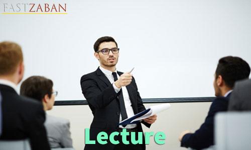 آموزش لغات کتاب ۵۰۴ واژه تصویری - لغت Lecture