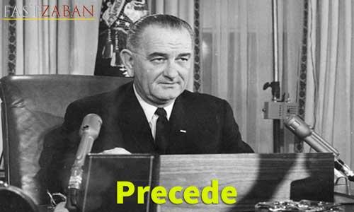 آموزش تصویری کتاب ۵۰۴ واژه - لغت Precede