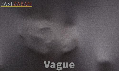 آموزش تصویری لغات ۵۰۴ - لغت Vague