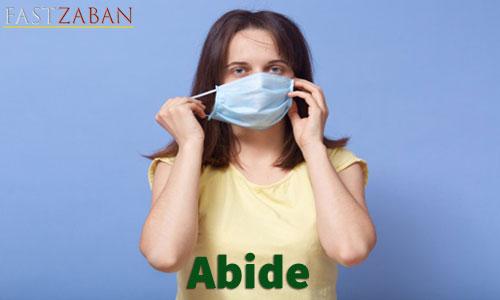 آموزش تصویری لغات ۵۰۴ واژه - لغت Abide
