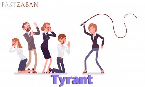 آموزش تصویری لغات ۵۰۴ واژه - لغت tyrant